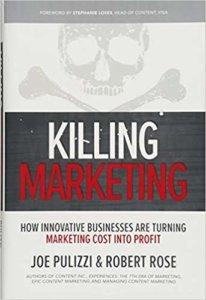 Killing Marketing by Joe Pulizzi & Robert Rose